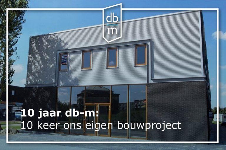 10 jaar db-m, 10 keer een terugblik: 10 keer ons eigen bouwproject (8)